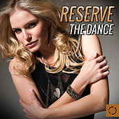 Reserve the Dance by Various Artists