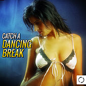 Catch a Dancing Break by Various Artists