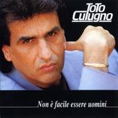 Non è facile essere uomini di Toto Cutugno