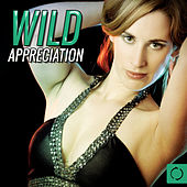 Wild Appreciation by Various Artists