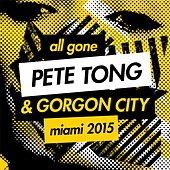 All Gone Pete Tong & Gorgon City Miami 2015 Mixtape von Gorgon City