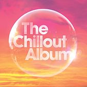 The Chillout Album by Various Artists