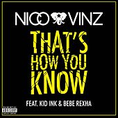 That's How You Know (feat. Kid Ink & Bebe Rexha) di Nico & Vinz