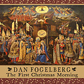 First Christmas Morning by Dan Fogelberg