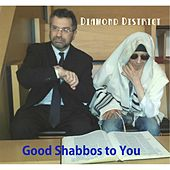 Good Shabbos to You by Diamond District