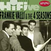 Rhino Hi-Five: Frankie Valli & The Four Seasons by Frankie Valli & The Four Seasons