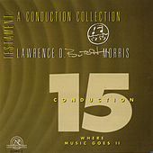 Conduction 15: Where Music Goes II by Lawrence D.