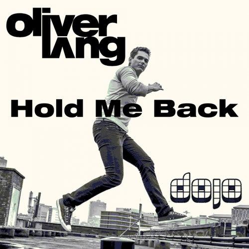 Hold Me Back by Oliver Lang