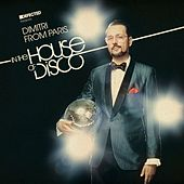 Defected Presents Dimitri from Paris In The House Of Disco Mixtape by Dimitri from Paris