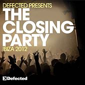 Defected Presents The Closing Party Ibiza 2012  Sampler by Various Artists