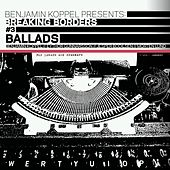 Ballads (Breaking Borders #3) by Benjamin Koppel