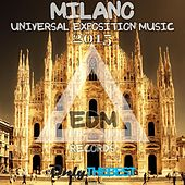 EDM Records Presents Milano Universal Exposition Music 2015 de Various Artists