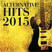 Alternative Hits 2015 by Various Artists