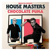 House Masters - Chocolate Puma Mixtape von Chocolate Puma