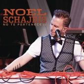 No Te Pertenece von Noel Schajris