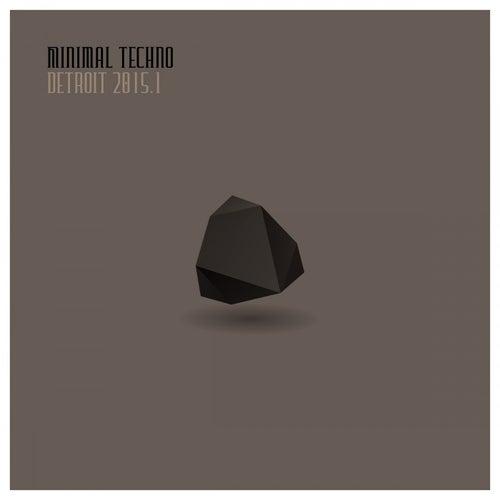 Minimal Techno Detroit 2015.1 von Various Artists