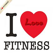 I Love Fitness by Various Artists