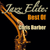 Jazz Elite: Best of Chris Barber de Chris Barber