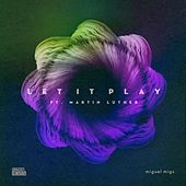 Let It Play (feat. Martin Luther) de Miguel Migs