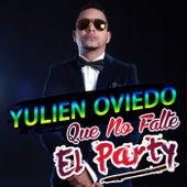 Que No Falte el Party by Yulien Oviedo