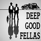 Deep Good Fellas by Various Artists