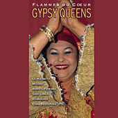 Gypsy Queens: Flammes du Coeur by Various Artists