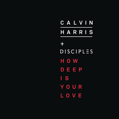 How Deep Is Your Love von Calvin Harris