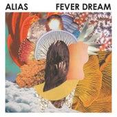 Fever Dream by Alias (Rap)