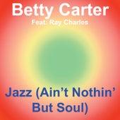 Jazz (Ain't Nothin' but Soul) von Betty Carter