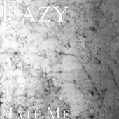 Hate Me de Eazy