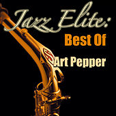 Jazz Elite: Best Of Art Pepper by Art Pepper