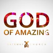 God of Amazing by Gateway Church