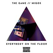 Everybody On The Floor (feat. Migos) de The Game