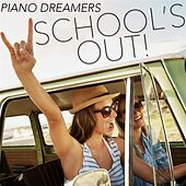 School's Out by Piano Dreamers