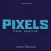 Pixels: The Movie by Henry Jackman