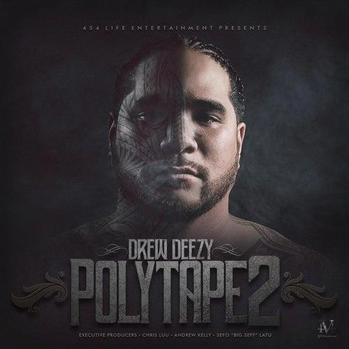 Poly Tape 2 by Drew Deezy