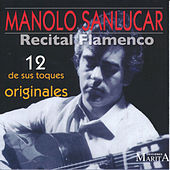 Recital Flamenco. 12 de Sus Toques Originales de Manolo Sanlucar