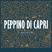 Il Mio Incubo by Peppino Di Capri