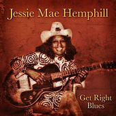 Get Right Blues by Jessie Mae Hemphill