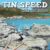 Stix and Stones by Tin Speed