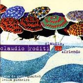 Claudio, Rio & Friends by Claudio Roditi