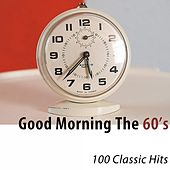 Good Morning the 60's (100 Classic Hits) di Various Artists