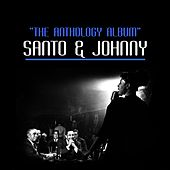 The Anthology Album di Santo and Johnny
