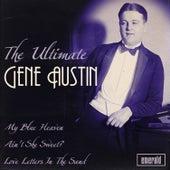 The Ultimate Gene Austin by Gene Austin