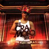 The Cra Mofo Show by Rasheed