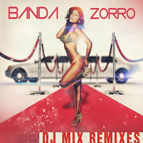 Banda Zorro DJ Remixes by Banda Zorro
