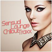 Sensual Lounge Chillout Traxx by Various Artists