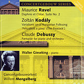 Ravel: Daphnis et Chloe, Kodaly: Variations on a Hungarian Folk Song &  Debussy: Fantaisie for Piano & Orchestra von Concertgebouw Orchestra of Amsterdam