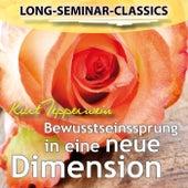 Long-Seminar-Classics - Bewusstseinssprung in eine neue Dimension by Kurt Tepperwein