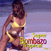 Súper Bombazo Tropical, Vol. 3 de Various Artists